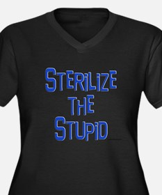 Sterilize the Stupid Women's Plus Size V-Neck Dark