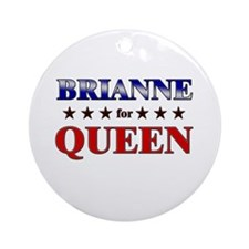 BRIANNE for queen Ornament (Round)