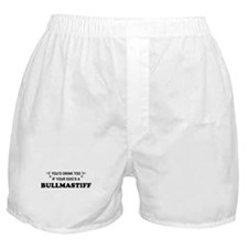 You'd Drink Too Bullmastiff Boxer Shorts