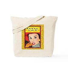 Tote Bag: Me, me, me, me. No, really, ME!