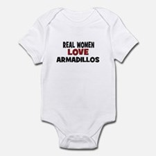 Real Women Love Armadillos Infant Bodysuit