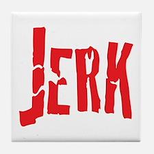 Jerk Humor Tile Coaster
