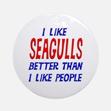 I Like Seagulls Ornament (Round)