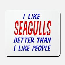 I Like Seagulls Mousepad