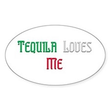 Tequila Loves Me Oval Decal