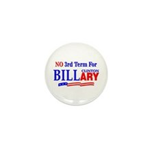No 3rd Term For Billary Clinton Mini Button (10 pa