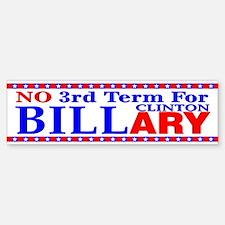 No 3rd Term For Billary Clinton Bumper Bumper Bumper Sticker