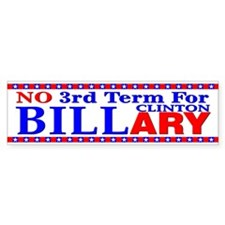 No 3rd Term For Billary Clinton Bumper Bumper Sticker