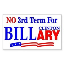 No 3rd Term For Billary Clinton Sticker (Rectangul