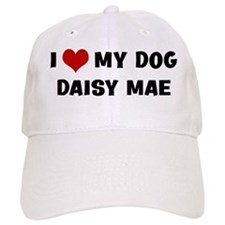 I Love My Dog Daisy Mae Baseball Cap