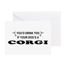You'd Drink Too Corgi Greeting Cards (Pk of 10)