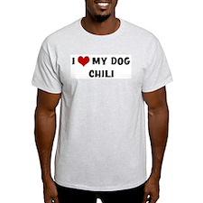 I Love My Dog Chili T-Shirt