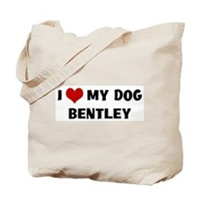 I Love My Dog Bentley Tote Bag