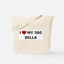I Love My Dog Bella Tote Bag