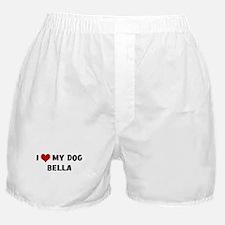 I Love My Dog Bella Boxer Shorts