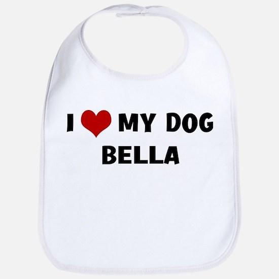 I Love My Dog Bella Bib