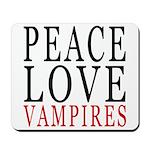 Peace, Love, Vampires Mousepad