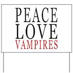 Peace, Love, Vampires Yard Sign