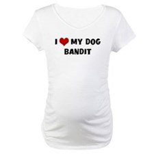 I Love My Dog Bandit Shirt
