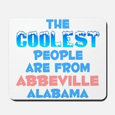 Coolest: Abbeville, AL Mousepad