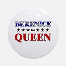 BERENICE for queen Ornament (Round)