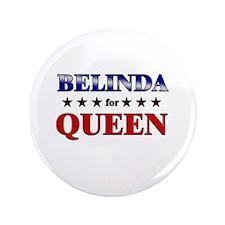 """BELINDA for queen 3.5"""" Button"""