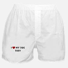 I Love My Dog Toby Boxer Shorts