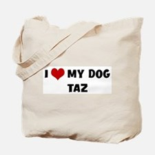I Love My Dog Taz Tote Bag