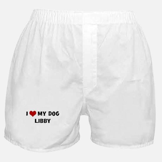 I Love My Dog Libby Boxer Shorts