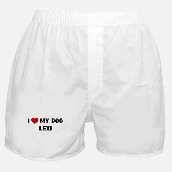 I Love My Dog Lexi Boxer Shorts