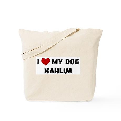 I Love My Dog Kahlua Tote Bag