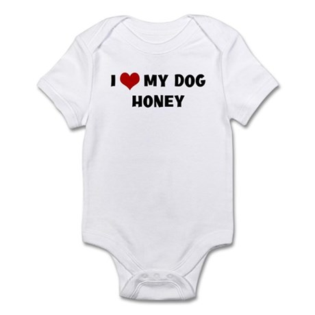 I Love My Dog Honey Infant Bodysuit