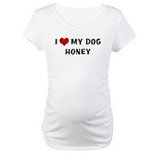 I Love My Dog Honey Shirt