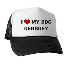 I Love My Dog Hershey Trucker Hat