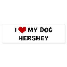 I Love My Dog Hershey Bumper Bumper Bumper Sticker