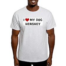 I Love My Dog Hershey T-Shirt