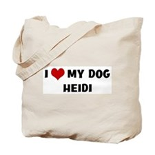 I Love My Dog Heidi Tote Bag