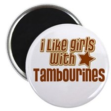 I Like Girls with Tambourines Magnet