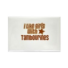 I Like Girls with Tambourines Rectangle Magnet