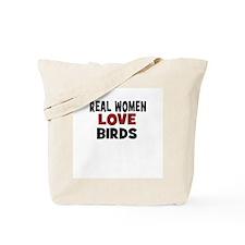 Real Women Love Birds Tote Bag