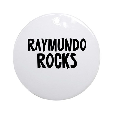 Raymundo Rocks Ornament (Round)