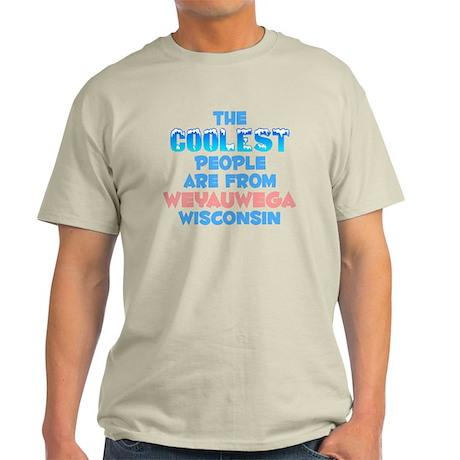Coolest: Weyauwega, WI Light T-Shirt