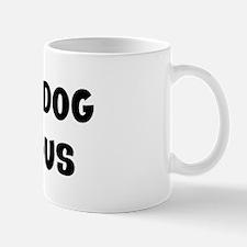 I Love My Dog Precious Mug