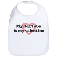 Toby is my valentine Bib