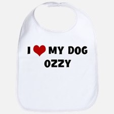 I Love My Dog Ozzy Bib