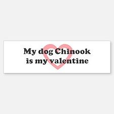 Chinook is my valentine Bumper Bumper Bumper Sticker