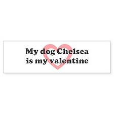 Chelsea is my valentine Bumper Bumper Sticker