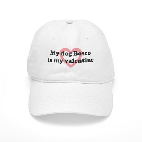 Bosco is my valentine Cap