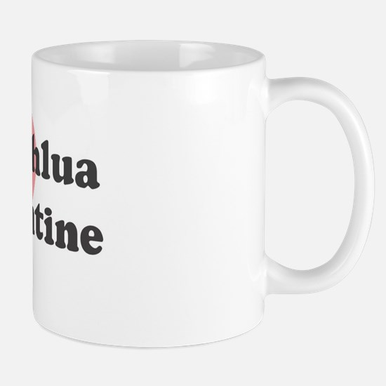 Kahlua is my valentine Mug