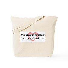 Hershey is my valentine Tote Bag
